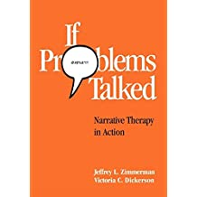 If Problems Talked: Narrative Therapy in Action