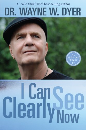 wayne dyer i can see clearly now - 1