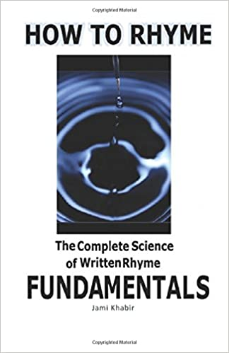 how to rhyme the complete science of written rhyme fundamentals volume 1 by jami jordan