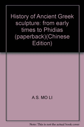History of Ancient Greek sculpture: from early times to Phidias (paperback)