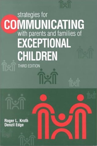 Strategies for Communicating With Parents and Families of Exceptional Children by Roger L. Kroth (1997-03-01)