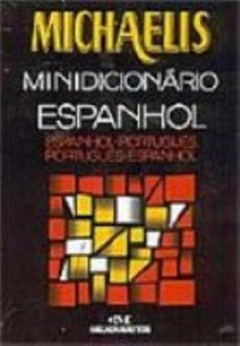 Michaelis. Minidicionário Espanhol. Espanhol-Português/Português-Espanhol