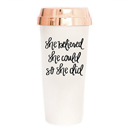 She Believed She Could So She Did Travel Mug | Cute Inspirational Coffee Accessories for Women Motivational Gifts You Got This Commuter Plastic Tumbler Cup with Lid Rose Gold 16 Ounces Hand Lettered