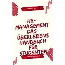HR - Management: Das Überlebenshandbuch für Studenten (German Edition)