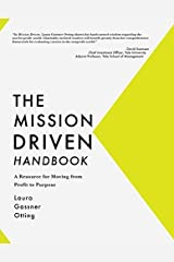 The Mission Driven Handbook: A Resource for Moving from Profit to Purpose by Laura Gassner Otting (2015-04-14) Paperback