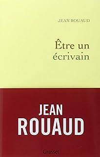 Être un écrivain, Rouaud, Jean