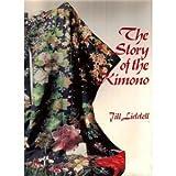 The Story of the Kimono, Jill Liddell, 052524574X
