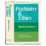 Psychiatry and Ethics, Maurice Levine, 0807606421