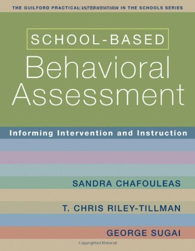 School-Based Behavioral Assessment: Informing Intervention and Instruction by Sandra Chafouleas (2007-08-17)