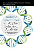 img - for [Genetic Syndromes and Applied Behaviour Analysis: A Handbook for ABA Practitioners] [Author: x] [February, 2014] book / textbook / text book
