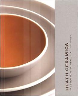 Heath Ceramics: The Complexity of Simplicity: Amos Klausner