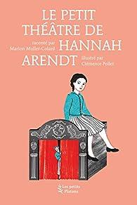 Le petit théâtre de Hannah Arendt par Marion Muller-Colard