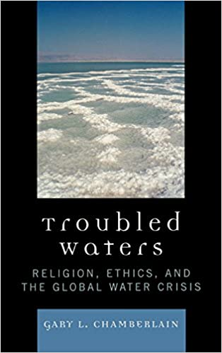Read online Troubled Waters: Religion, Ethics, and the Global Water Crisis PDF