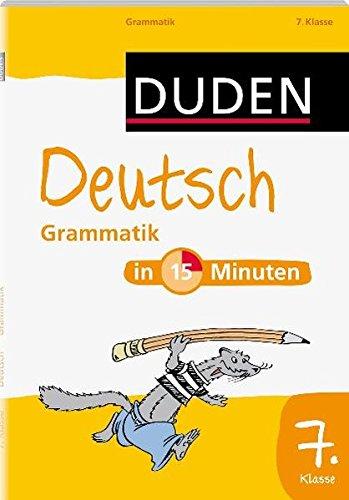 Duden - Deutsch in 15 Minuten - Grammatik 7. Klasse (Duden - In 15 Minuten)