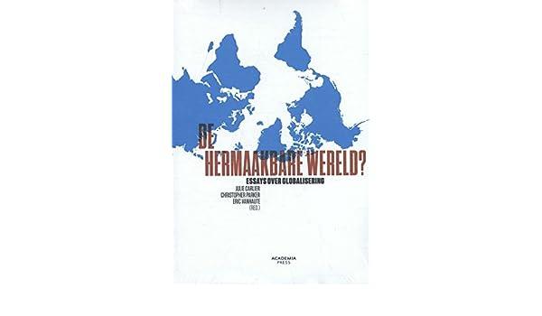 De hermaakbare wereld?: essays over globalisering: Amazon.es ...