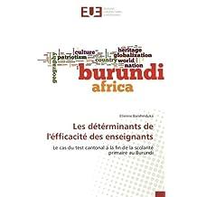 Les détérminants de l'éfficacité des enseignants: Le cas du test cantonal à la fin de la scolarité primaire au Burundi