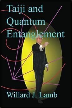 Mr. Willard J. Lamb - Taiji And Quantum Entanglement