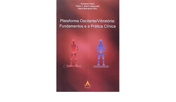 Plataforma Oscilante. Vibratória. Fundamentos E A Prática Clínica ...