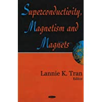 Superconductivity, Magnetism And Magnets