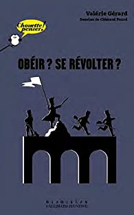 Obéir? se révolter? par Valérie Gérard