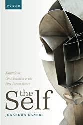 The Self: Naturalism, Consciousness, and the First-Person Stance by Jonardon Ganeri (2015-05-05)