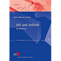 Stil und Stilistik: Eine Einführung (Grundlagen der Germanistik (GrG), Band 45)