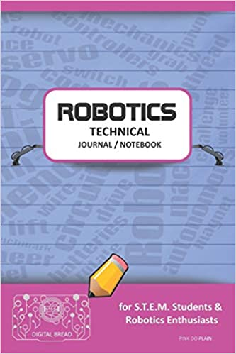 Descargar PDF Robotics Technical Journal Notebook - For Stem Students & Robotics Enthusiasts: Build Ideas, Code Plans, Parts List, Troubleshooting Notes, Competition Results, Meeting Minutes, Pink Do Plaing