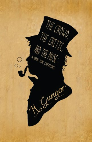 The Crowd, the Critic, and the Muse by Woodsley Press