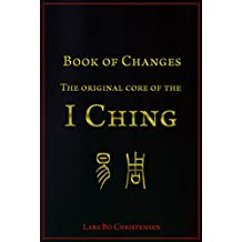 Book of Changes - The Original Core of the I Ching