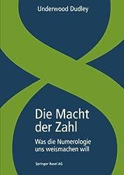 Die Macht der Zahl: Was die Numerologie uns weismachen will (German Edition) by Underwood Dudley (2013-07-16)