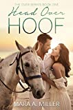 Head Over Hoof (The Over Series Book 1) - Kindle edition by Miller, Mara A.. Contemporary Romance Kindle eBooks @ Amazon.com.