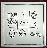 Trio & Error