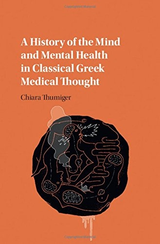 A History of the Mind and Mental Health in Classical Greek Medical Thought by Cambridge University Press