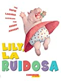 img - for Too Loud Lily / Lily La Ruidosa book / textbook / text book