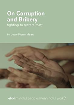 On Corruption and Bribery - fighting to restore trust by [Méan, Jean-Pierre]