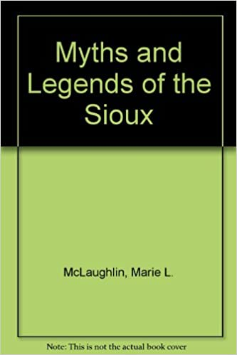 MYTHS AND LEGENDS OF THE SIOUX PDF