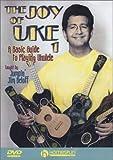 The Joy of Uke 1: A Basic Guide to Playing Ukulele