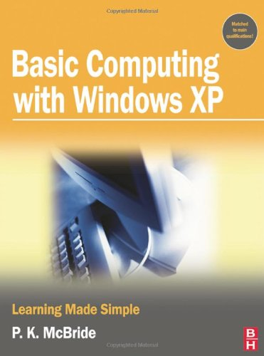 [PDF] Basic Computing with Windows XP: Learning Made Simple Free Download | Publisher : Butterworth-Heinemann | Category : Computers & Internet | ISBN 10 : 0750681845 | ISBN 13 : 9780750681841