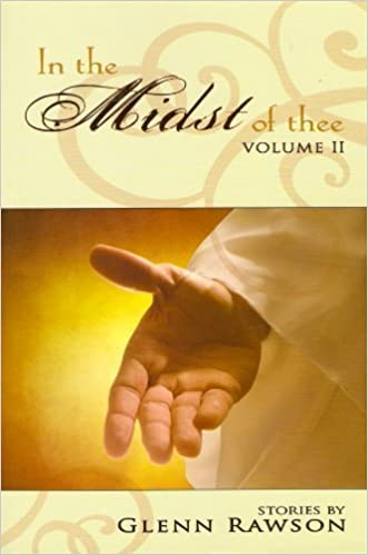 In The Midst of Thee Volume II by Glenn Rawson (2009-05-03)