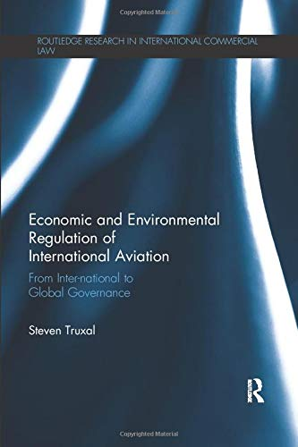 Economic And Environmental Regulation Of International Aviation  Routledge Research In International Commercial Law