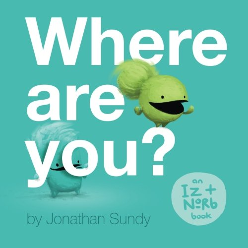 Where Are You?: An Iz and Norb Children