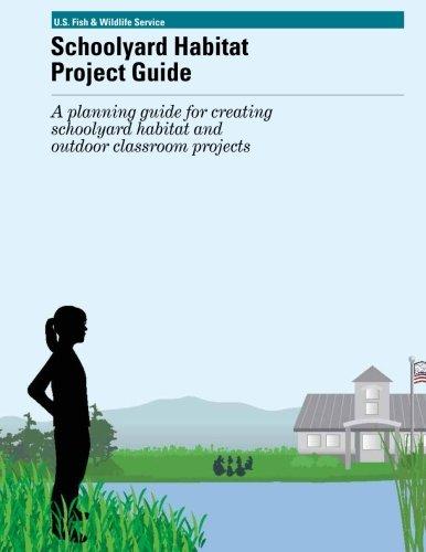 [Schoolyard Habitat Project Guide: A planning guide for creating schoolyard habitat and outfoor classroom projects] (Habitats Classroom)