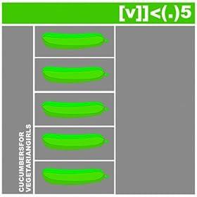 Mk05 Cucumbers For Vegetarians Girls