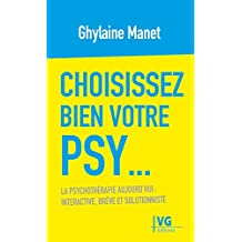 Choisissez bien votre psy... (French Edition)