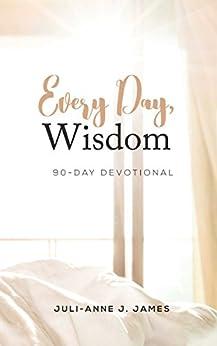 Every Day, Wisdom by [James, Juli-Anne]