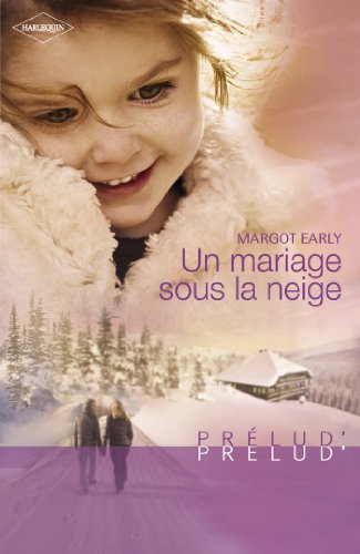 Un mariage sous la neige (Harlequin Prélud) (Prelud) (French Edition)