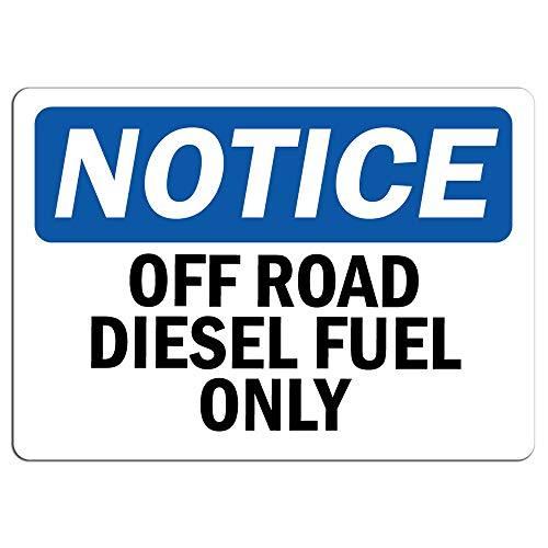 Notice - Notice Off Road Diesel Fuel Only Sign | Label Decal Sticker Retail Store Sign Sticks to Any Surface 8