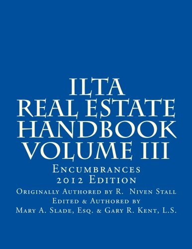 ILTA Real Estate Handbook Volume 3: Encumbrances