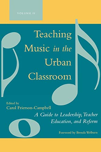 Books : Teaching Music in the Urban Classroom: A Guide to Leadership, Teacher Education, and Reform (Volume 2)