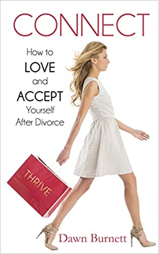 The Connect: How to Love and Accept Yourself After Divorce by Dawn Burnett travel product recommended by Dawn Burnett on Pretty Progressive.